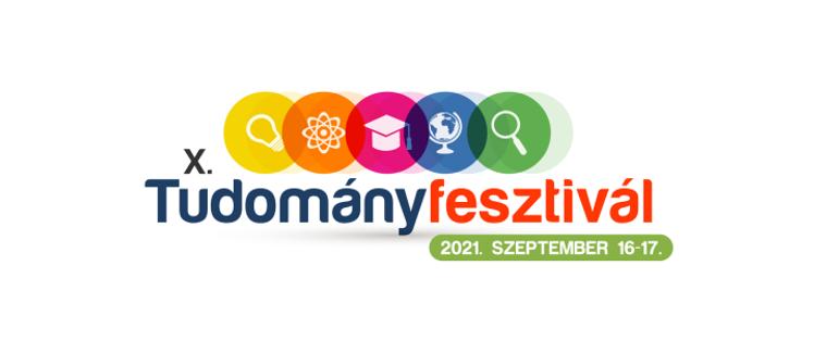 X. Tudományfesztivál Miskolcon Időpont: 2021. szeptember16-17. (csütörtök-péntek),  Miskolcon a Hermann Ottó Múzeummal szemben.
